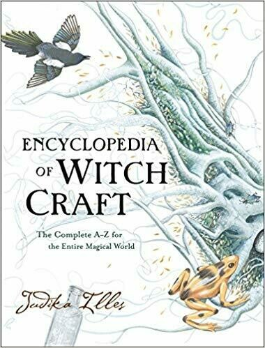 Encyclopedia of Witchcraft by Judika Illes