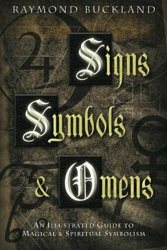 Signs Symbols & Omens by Raymond Buckland