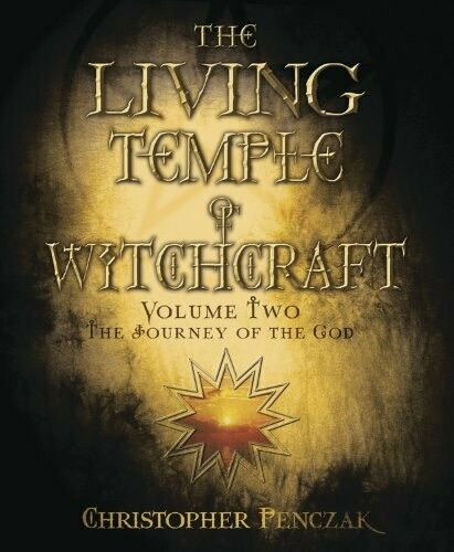 The Living Temple of Witchcraft Volume 2 by Christopher Penczak