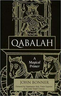 Qabalah A Magical Primer by John Bonner