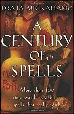 A Century of Spells by Draja Mickaharic
