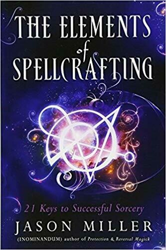 The Elements of Spellcrafting by Jason Miller