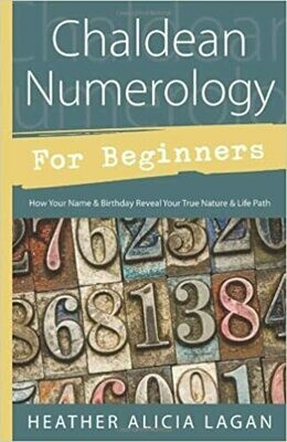 Chaldean Numerology For Beginners by Heather Alicia Lagan