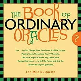 Book of Ordinary Oracles by Lon Milo Duquette