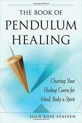 The Book of Pendulum Healing by Joan Rose Steffen