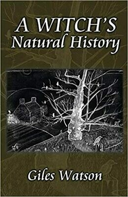 A Witch's Natural History by Giles Watson