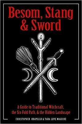 Besom, Stang, & Sword by Christopher Orapello & Tara-Love Maguire