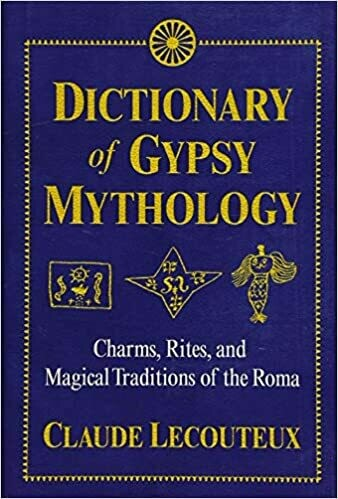 Dictionary of Gypsy Mythology by Claude Lecouteux