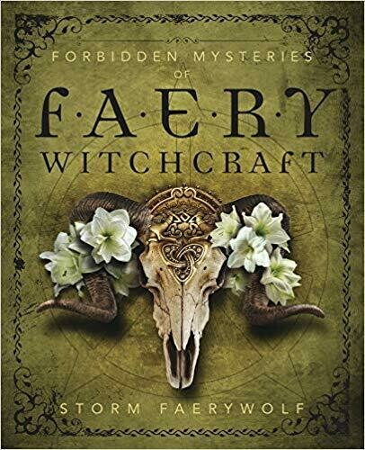 Forbidden Mysteries of Faery Witchcraft by Storm Faerywolf