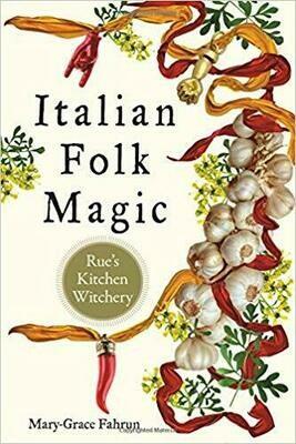 Italian Folk Magic by Mary-Grace Fahrun