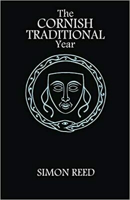The Cornish Traditional Year by Simon Reed