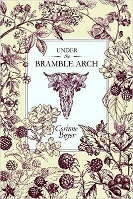 Under the Bramble Arch by Corinne Boyer