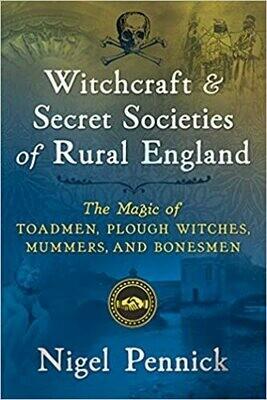 Witchcraft & Secret Societies of Rural England by Nigel Pennick
