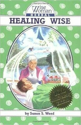 Wise Woman Herbal Healing Wise by Susan S Weed