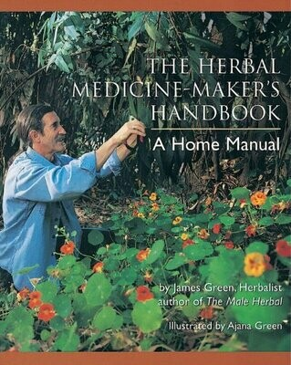 The Herbal Medicine Maker's Handbook by James Green
