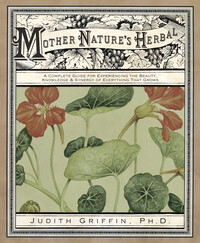 Mother Nature's Herbal by Judith Griffin