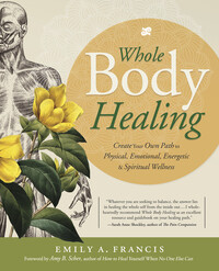 Whole Body Healing by Emily Francis