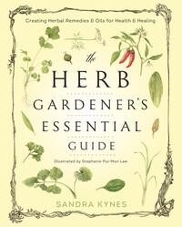 Herb Gardener's Essential Guide by Sandra Kynes