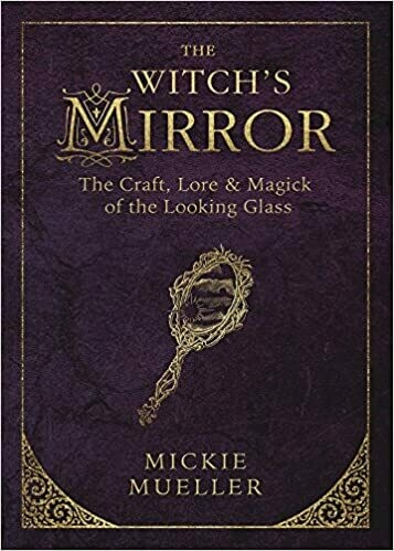 The Witch's Mirror by Mickie Mueller