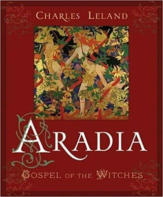 Aradia Gospel of the Witches by Charles Leland