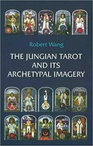The Jungian Tarot and Its Archetypal Imagery by Robert Wang