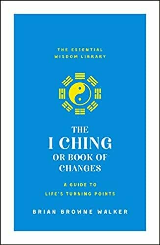 I Ching or Book of Changes by Brian Browne Walker