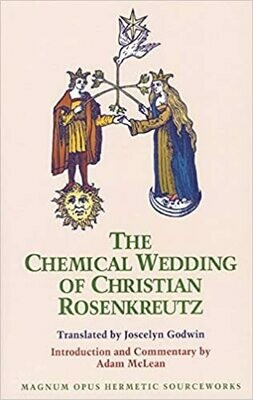The Chemical Wedding of Christian Rosenkreutz translated by Jowcelyn Godwin