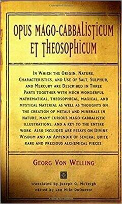 Opus Mago-Cabbalisticum Et Theosophicum by Georg Von Welling