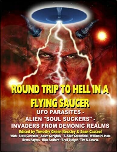 Round Trip to Hell in a Flying Saucer by Timothy Beckley
