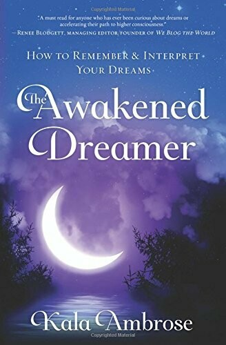 The Awakened Dreamer by Kala Ambrose