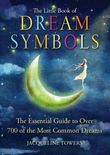 The Little Book of Dream Symbols by Jacqueline Towers