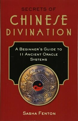 Secrets of Chinese Divination by Sasha Fenton