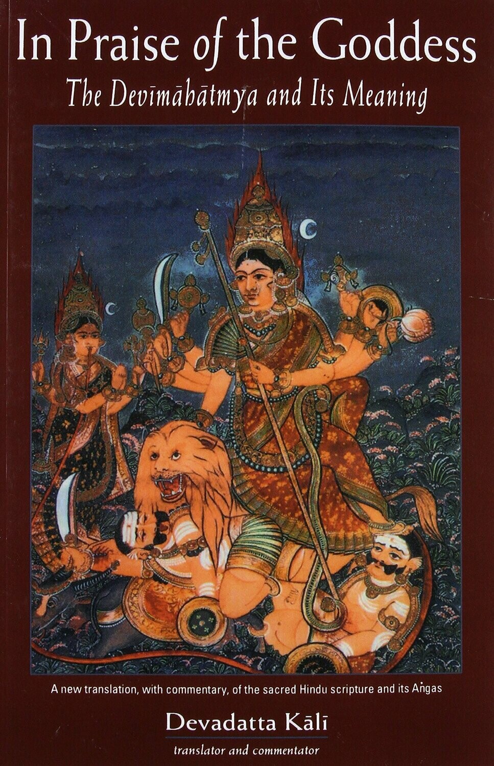 In Praise of the Goddess by Devadatta Kali