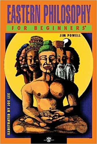 Eastern Philosophy for Beginners by Jim Powell