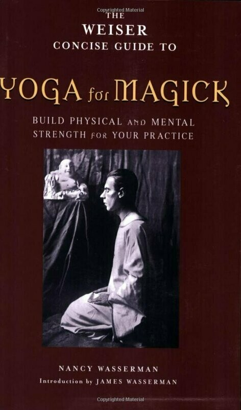 Weiser Concise Guide to Yoga for Magick by Nancy Wasserman