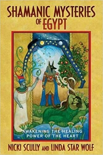 Shamanic Mysteries of Egypt by Nicki Scully and Linda Star Wolf