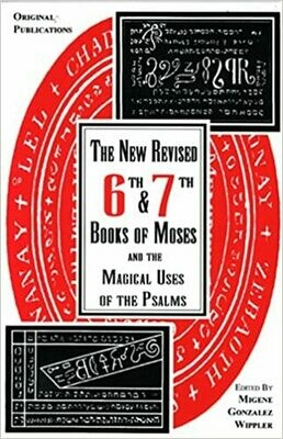 New Revised 6th & 7th Books of Moses by Migene Gonzalez Wippler