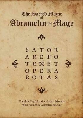 The Sacred Magic of Abramelin the Mage by S.L. Mac Gregor Mathers Preface by Cornelius Sinclair
