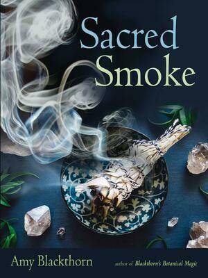 Sacred Smoke by Amy Blackthorn