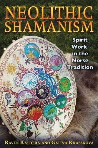 Neolithic Shamanism by Raven Kaldera and Galina Krasskova