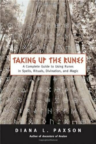 Taking Up the Runes by Diana L Paxson
