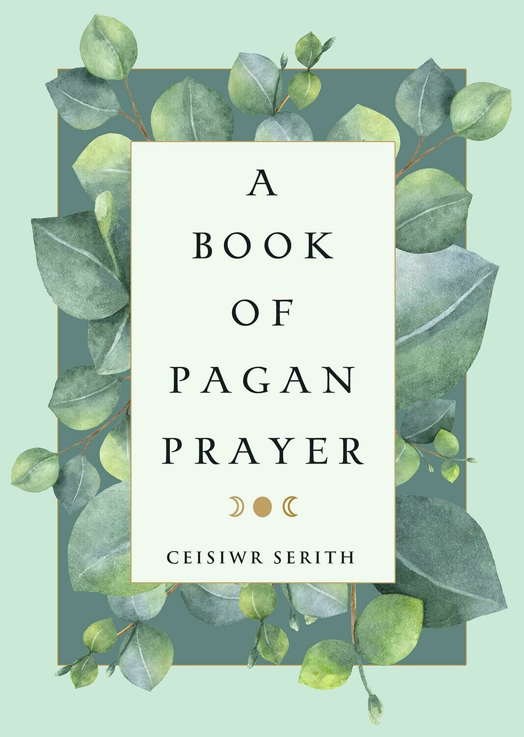 A Book of Pagan Prayer by Ceisiwr Serith