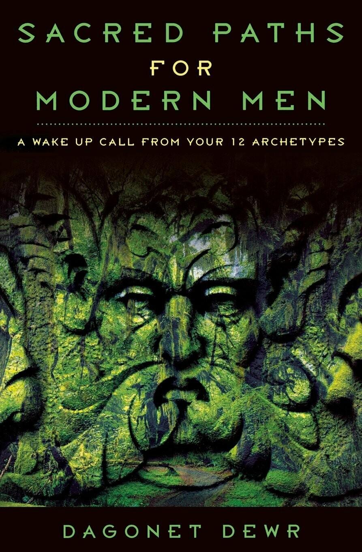 Sacred Paths for Modern Men by Dagonet Dewr