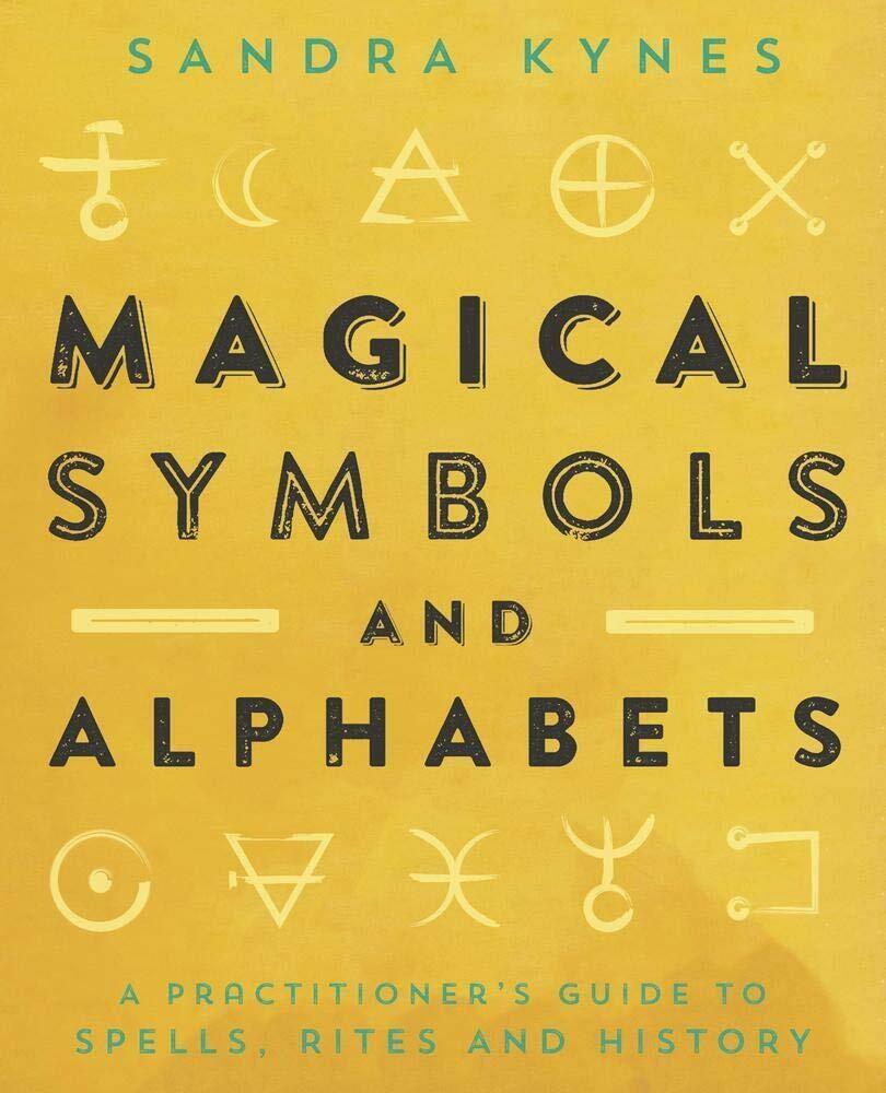 Magical Symbols and Alphabets by Sandra Kynes