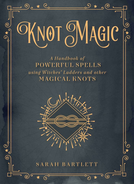 Knot Magic by Sarah Bartlett