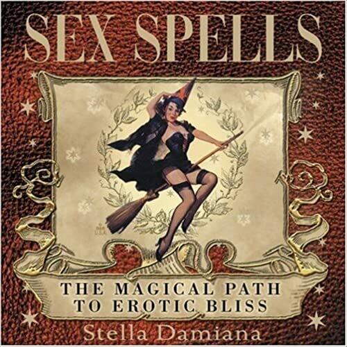 Sex Spells by Stella Damiana