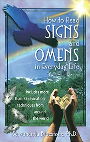 How to Read Signs and Omens in Everyday Life by Sarvananda Bluestone