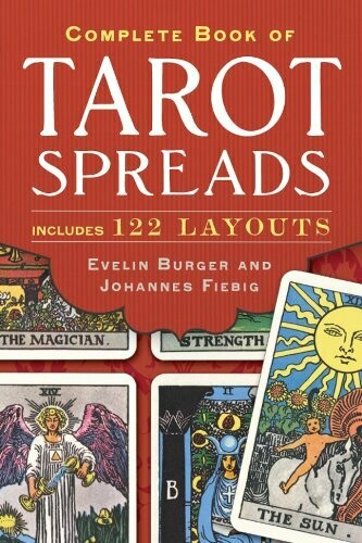 Complete Book of Tarot Spreads by Evelin Burger and Johannes Fiebig