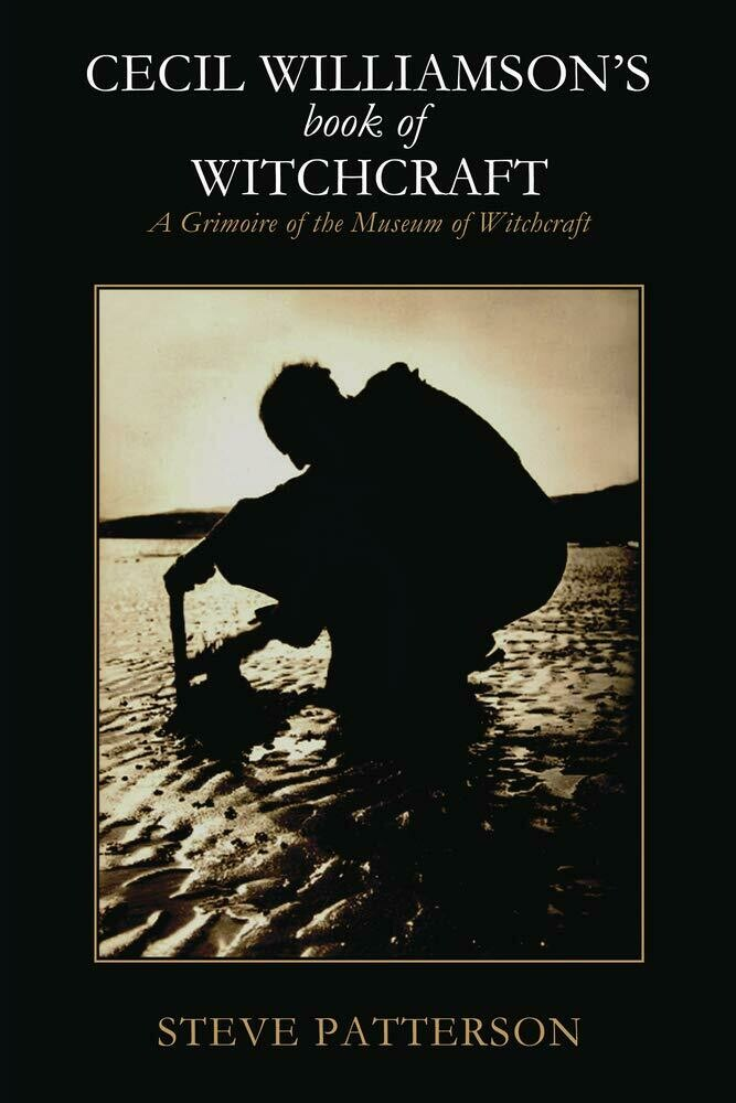 Cecil Williamson's Book of Witchcraft by Steve Patterson