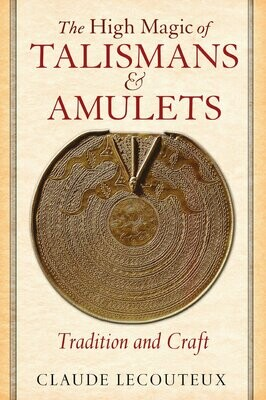 High Magic of Talismans and Amulets by Claude Lecouteux